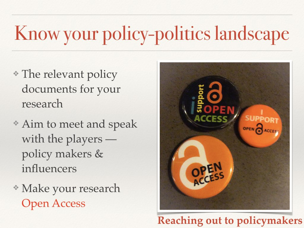 Know the policy documents, network & make your research accessible Slide 13 of my talk on communicating your science to policymakers