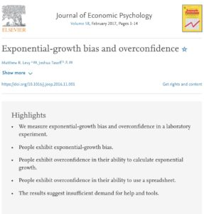 Journal of Economic Psychology Volume 58, February 2017, Pages 1-14 Journal of Economic Psychology. Exponential-growth bias and overconfidence by Matthew R.Levy and Joshua Tasoff